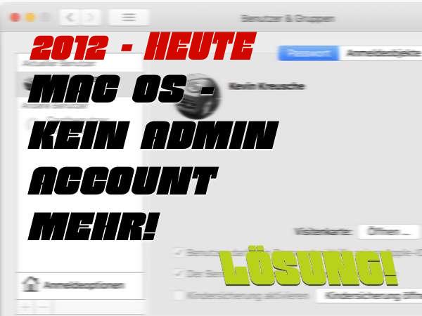 (Ab 2012) Mac OS kein Administratoraccount mehr. Lösung ohne Neuinstallation!