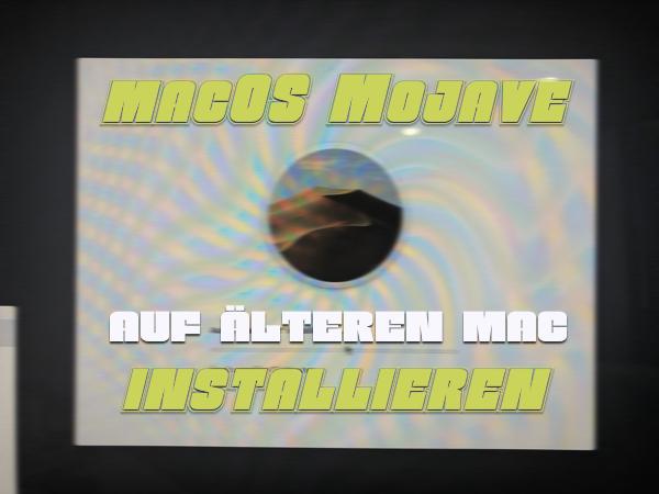 macOS Mojave auf älteren mac installieren